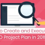 How to Create and Execute an SEO Project Plan