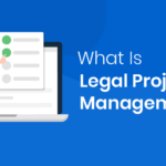 What Is Legal Project Management